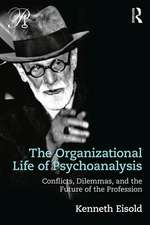 THE ORGANIZATIONAL LIFE OF PSYCHOAN
