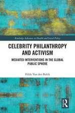 Van Den Bulck, H: Celebrity Philanthropy and Activism