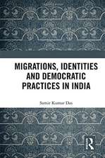 Migrations, Identities and Democratic Practices in India
