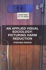 Applied Visual Sociology: Picturing Harm Reduction