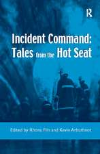 Incident Command: Tales from the Hot Seat