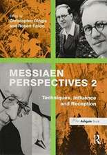 Messiaen Perspectives 2: Techniques, Influence and Reception