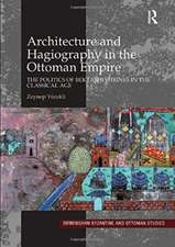 Architecture and Hagiography in the Ottoman Empire