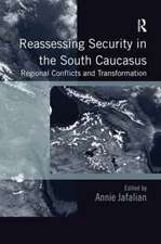 Reassessing Security in the South Caucasus