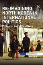 Re-Imagining North Korea in International Politics