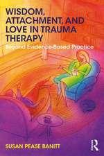 Wisdom, Attachment, and Love in Trauma Therapy