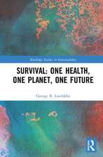Survival: One Health, One Planet, One Future