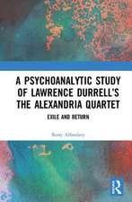 Psychoanalytic Study of Lawrence Durrell's The Alexandria Quartet