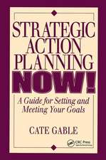 Strategic Action Planning Now Setting and Meeting Your Goals