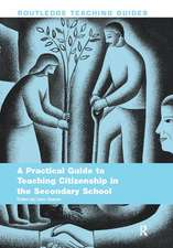 Practical Guide to Teaching Citizenship in the Secondary School