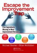Escape the Improvement Trap
