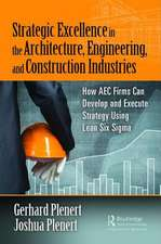 Strategic Excellence in the Architecture, Engineering, and Construction Industries
