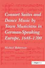 Consort Suites and Dance Music by Town Musicians in German-Speaking Europe, 1648-1700 PBD