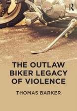 Outlaw Biker Legacy of Violence