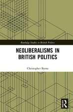 Byrne, C: Neoliberalisms in British Politics