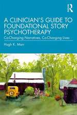 Clinician's Guide to Foundational Story Psychotherapy
