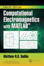 Sadiku, M: Computational Electromagnetics with MATLAB, Fourt