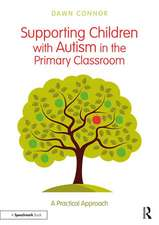Supporting Children with Autism in the Primary Classroom