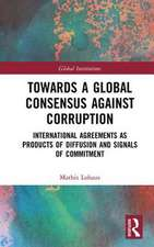 Towards a Global Consensus Against Corruption