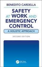 Cardella, B: Safety at Work and Emergency Control: A Holisti