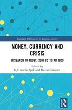 Money, Currency and Crisis