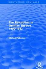 The Revolution in German Theatre 1900-1933 (Routledge Revivals):  A History