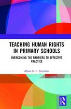 Teaching Human Rights in Primary Schools: Overcoming the Barriers to Effective Practice