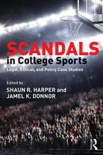 Scandals in College Sports:  Legal, Ethical, and Policy Case Studies