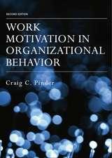 Pinder, C: Work Motivation in Organizational Behavior