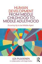 Human Development from Middle Childhood to Middle Adulthood