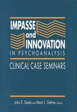 Impasse and Innovation in Psychoanalysis:  Clinical Case Seminars