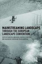 Mainstreaming Landscape Through the European Landscape Convention:  The Reservoir of Consciousness