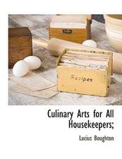 Culinary Arts for All Housekeepers;