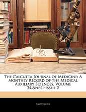 The Calcutta Journal of Medicine: A Monthly Record of the Medical Auxiliary Sciences, Volume 24, issue 2