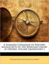 A SUMMARY CATALOGUE OF WESTERN MANUSCRIP
