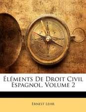 L MENTS DE DROIT CIVIL ESPAGNOL, VOLUME