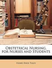 OBSTETRICAL NURSING, FOR NURSES AND STUD