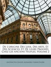 DE L'ORIGINE DES LOIX, DES ARTS, ET DES