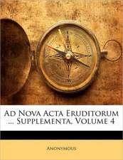 AD NOVA ACTA ERUDITORUM ... SUPPLEMENTA,