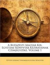 A BUDAPESTI MAGYAR KIR. EGYETEMI K NYVT