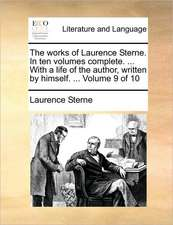 The works of Laurence Sterne. In ten volumes complete. ... With a life of the author, written by himself. ...  Volume 9 of 10