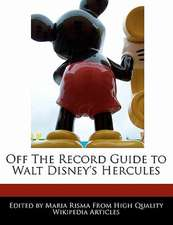 Off the Record Guide to Walt Disney's Hercules