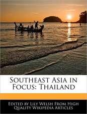 Southeast Asia in Focus: Thailand
