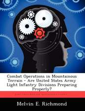 Combat Operations in Mountainous Terrain - Are United States Army Light Infantry Divisions Preparing Properly?