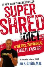 Super Shred:  4 Weeks, 20 Pounds, Lose It Faster!