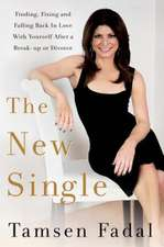 The New Single:  Finding, Fixing, and Falling Back in Love with Yourself After a Breakup or Divorce