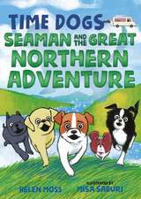 Time Dogs: Seaman and the Great Northern Adventure