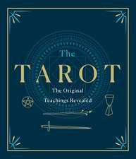 The Tarot: The Original Teachings Revealed