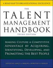 The Talent Management Handbook, Third Edition: Making Culture a Competitive Advantage by Acquiring, Identifying, Developing, and Promoting the Best People