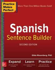 Practice Makes Perfect Spanish Sentence Builder, Second Edition